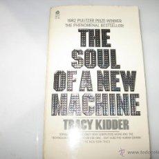 Libros de segunda mano: THE SOUL OF A NEW MACHINE - TRACY KIDDER- EN INGLES. Lote 50870500