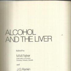 Libros de segunda mano: ALCOHOL AND THE LIVER. M.M. FISHER. J.G. RANKIN. NEW YORK. USA. 1976. Lote 50957717