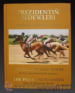 THE PRESIDENT'S HORSES ELITE OF AKHALTEKE BREED (CABALLO) BOX5 (Libros de Segunda Mano - Otros Idiomas)