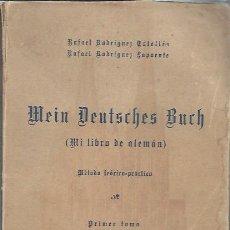Libros de segunda mano: MEIN DEUTSCHES BUCH, MI LIBRO DE ALEMÁN, MÉTODO TEÓRICO PRÁCTICO, PRIMER TOMO, VALENCIA 1950. Lote 51061185