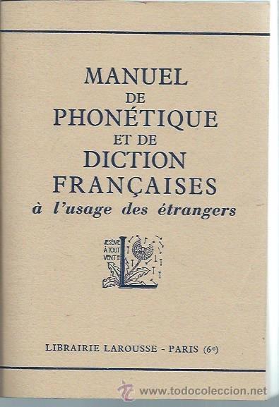 MANUEL DE PHONÉTIQUE ET DE DICTION FRANCAISES A L´USAGE DES ETRANGERS, LAROUSSE PARIS 1954 (Libros de Segunda Mano - Otros Idiomas)