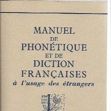 Libros de segunda mano: MANUEL DE PHONÉTIQUE ET DE DICTION FRANCAISES A L´USAGE DES ETRANGERS, LAROUSSE PARIS 1954. Lote 51234921