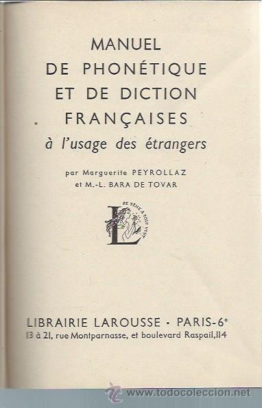 Libros de segunda mano: MANUEL DE PHONÉTIQUE ET DE DICTION FRANCAISES A L´USAGE DES ETRANGERS, LAROUSSE PARIS 1954 - Foto 2 - 51234921