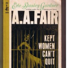 Livros em segunda mão: A.A. FAIR. ERLE STANLEY GARDNER. KEPT WOMEN CAN´T QUIT. NEW YORK 1965. (P/D14) . Lote 51343180