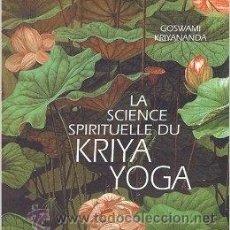 Livros em segunda mão: LA SCIENCE SPIRITUELLE DU KRIYA YOGA, GOSWAMI KRIYANANDA. Lote 51407148