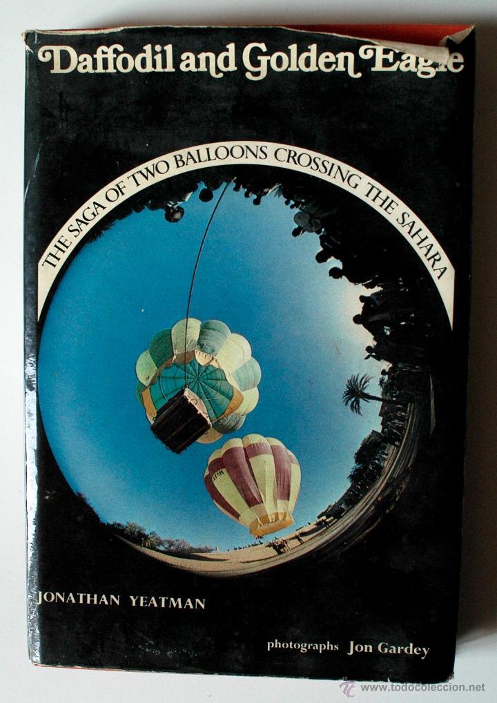 DAFFODIL AND GOLDEN EAGLE. THE SAGA OF TWO BALLOONS CROSSING THE SAHARA, FIRMADO Y DEDICADO!!!, 1972 (Libros de Segunda Mano - Otros Idiomas)