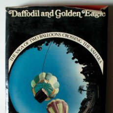Libros de segunda mano: DAFFODIL AND GOLDEN EAGLE. THE SAGA OF TWO BALLOONS CROSSING THE SAHARA, FIRMADO Y DEDICADO!!!, 1972. Lote 51543151