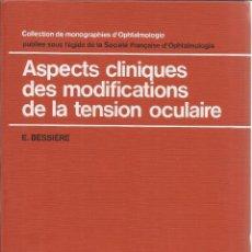 Libros de segunda mano: ASPECTS CLINIGUES DES MODIFICATIONS DE LA TENSION OCULAIRE. E. BESSIÈRE. ED. MASSON. PARÍS. 1975. Lote 51573656