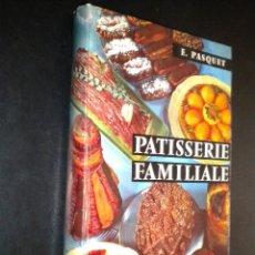Libros de segunda mano: LA PATISSERIE FAMILIALE./ E.PASQUET / FLAMMARION. Lote 51579832