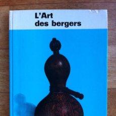 Libros de segunda mano: L'ART DEL BERGERS - EDITIONS CORVINA, BUDAPEST - LIBRO EN FRANCES. Lote 51599814