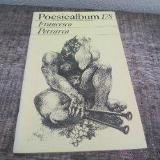 Libros de segunda mano: POESIEALBUM Nº 178 FRANCESCO PETRARCA. POESIA. 1982 . Lote 51640248
