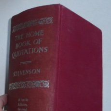 Libros de segunda mano: THE HOME BOOK OF QUOTATIONS (CLASSICAL AND MODERN) SELECTED AND EDITED BY BURTON STEVENSON (1964). Lote 52168192
