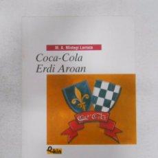 Libros de segunda mano: COCA-COLA ERDI AROAN. M.A. MINTEGI LARRAZA. LIBRO EN EUSKERA. TDK257. Lote 97737294