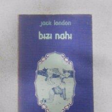 Libros de segunda mano: BIZI NAHI. JACK LONDON. LIBRO EN EUSKERA. TDK257. Lote 114110470