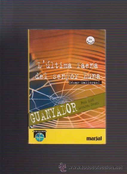 L´ÚLTIMA FAENA DEL SENYOR LUNA - CÉSAR MALLORQUÍ - ED. MARJAL & EDEBÉ 1997 (Libros de Segunda Mano - Otros Idiomas)