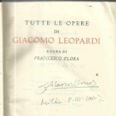 Libros de segunda mano: TUTTE LE OPERE DI GIACOMO LEOPARDI. FRANCESCO FLORA. EDITORIAL MONDADORI. MILAN. 1945. TOMO II. Lote 52401252