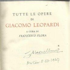 Libros de segunda mano: TUTTE LE OPERE DI GIACOMO LEOPARDI. FRANCESCO FLORA. EDITORIAL MONDADORI. MILAN. 1945. TOMO I. Lote 52425657