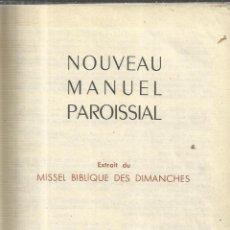 Libros de segunda mano: NOUVEAU MANUEL PAROISSIAL. EDITIONS TARDY. PARÍS. 1954. Lote 52783506