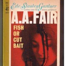 Livros em segunda mão: ERLE STNLEY GARDNER. A. A. FAIR. FISH OR CUT BAIT. 1964. (P/D20). Lote 52822709