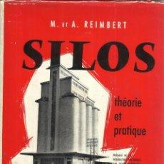 Livros em segunda mão: SILOS. THÉORIE ET PRATIQUE. M. ET A. REIMBERT. EYROLLES EDITEUR, PARÍS. 1961. Lote 87662262
