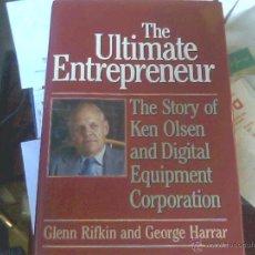 Libros de segunda mano: GLENN RIFKIN & GEORGE HARRAR - THE ULTIMATE ENTREPENEUR (THE STORY OF KEN OLSEN& DIGITAL EQ. CORP.). Lote 53080218