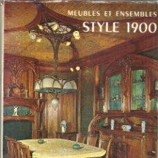 Libros de segunda mano: MEUBES ET ENSEMBLE STYLE 1900. EDITH MANNONI. EDITIONS CHARLES MASSIN.PARIS. 1968. Lote 53116850