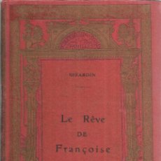 Libros de segunda mano: LES REVE DE FRANCOISE. J. GIRARDIN. LIBRAIRE HACHETTE. PARIS. Lote 53116937