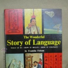 Libros de segunda mano: THE WONDERFUL STORY OF LLANGUAGE BY FRANKÑIN FOLSOM (EN INGLES). Lote 53192823