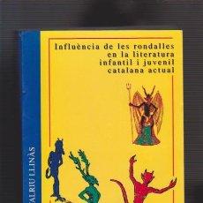 Libros de segunda mano: INFLUÉNCIA DE LES RONDALLES EN LA LITERATURA INFANTIL I JUVENIL CATALANA ACTUAL 1975/1985. Lote 53471385