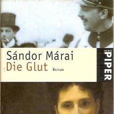 Libros de segunda mano: DIE GLUT SANDOR MARAI SERIE PIPER. Lote 53493771