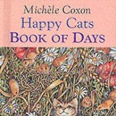 Libros de segunda mano: HAPPY CAT'S BOOK OF DAYS - MICHELE COXON --- (HAMIMENOEN). Lote 53567572