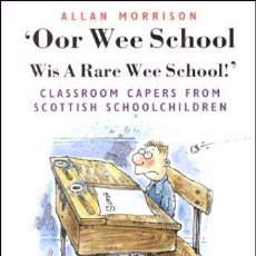 Libros de segunda mano: OOR WEE SCHOOL... WIS A RARE WEE SCHOOL! CLASSROOM CAPERS FROM SCOTTISH SCHOOLCH -(REF-HAMIMENOEN). Lote 53567628