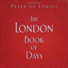 Libros de segunda mano: THE LONDON BOOK OF DAYS -- EN INGLES CON TAPAS DURAS ---(REF-HAMIMENOEN). Lote 53567682