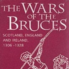 Libros de segunda mano: THE WARS OF THE BRUCES - SCOTLAND, ENGLAND AND IRELAND 1306-1328 MCNAMEE - --REFHAMIALDEME. Lote 53567705