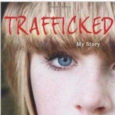 Libros de segunda mano: TRAFFICKED THE TERRIFYING TRUE STORY OF A BRITISH GIRL FORCED INTO THE SEX TRAD -(REF-HAMIMENOEN). Lote 53567727