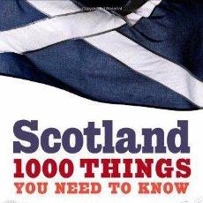 Libros de segunda mano: SCOTLAND 1000 THINGS YOU NEED TO KNOW - EDWIN MOORE - AÑO 2008 -- (REF-HAMIMU1CEES2). Lote 53594813