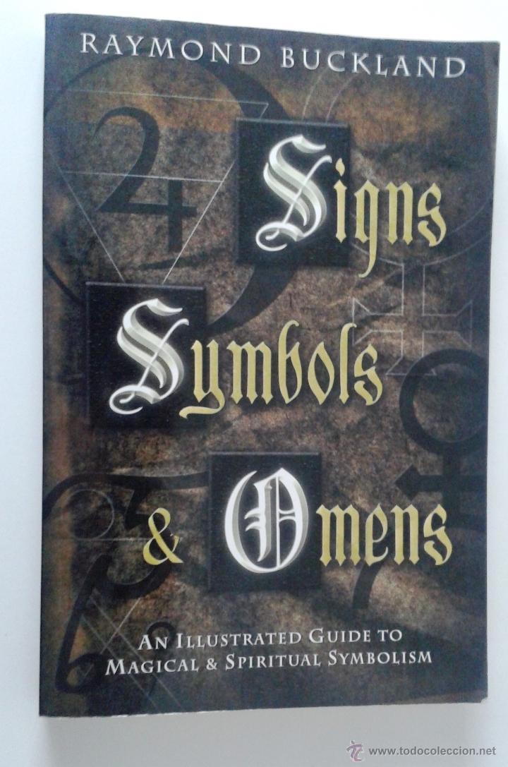 RAYMOND BUCKLAND: SIGNS, SYMBOLS & OMENS. AN ILLUSTRATED GUIDE TO MAGICAL & SPIRITUAL SYMBOLISM (Libros de Segunda Mano - Otros Idiomas)