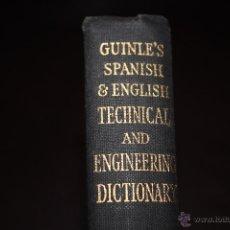 Libros de segunda mano: @@@ GUINLES SPANISH & ENGLISH TECHNICAL AND ENGINEERING DICCIONARIO ROUTLEDGEAND KEGAN PAUL 1955. Lote 53687197
