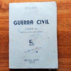 Libros de segunda mano: LIBRO. GUERRA CIVIL LIBRO II TEXTO EN LATIN CON NOTAS. CESAR 1945. Lote 54348311