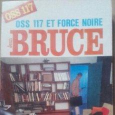 Libros de segunda mano: LIVRE - LIBRO DE JEAN BRUCE - OSS 117 ET FORCE NOIRE -. Lote 54888594