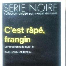 Libros de segunda mano: LIVRE - LIBRO DE JOHN PEARSON - C´EST RÂPÉ FRANGIN -. Lote 54888612