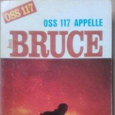 Libros de segunda mano: LIVRE - LIBRO DE JEAN BRUCE - OSS 117 APELLE -. Lote 54888648