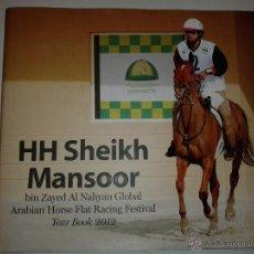 Libros de segunda mano: HH SHEIKH MANSOOR BIN ZAYED AL NAHYAN GLOBAL ARABIAN HORSE FLAT RACING FESTIVAL 2012. Lote 54935746