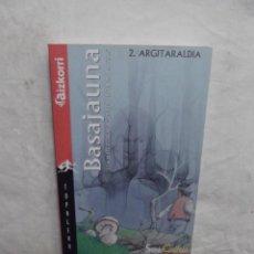 Libros de segunda mano: BASAJUANA ETA BESTE EUSKAL IPUIN LEGENDA BATZUK 2º ARGITARALDIA . Lote 55124749
