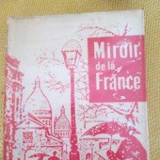 Libros de segunda mano: MIROIR DE LA FRANCE. SA VIE, SA CULTURE, SA CIVILISATION. POR WALTER MANGOLD. EDITORIAL MANGOLD 1977. Lote 55155602