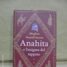 Libros de segunda mano: ANAHITA E L'ENIGMA DEL TAPPETO. MEGHAN N. SAYRES (EN ITALIANO) . Lote 55353597
