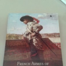 Libros de segunda mano: FRENCH ARMIES OF THE THIRTY YEARS'WAR. STHÉFANE THION.. Lote 55229789