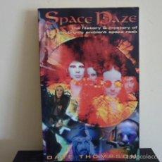Libros de segunda mano: SPACE DAZE.- DAVE THOMPSON/ EN INGLÉS/ HISTORY OF SPACE ROCK & AMBIENT MUSIC. Lote 124420176