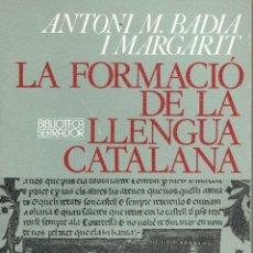 Libros de segunda mano: LA FORMACIÓ DE LA LLENGUA CATALANA. - ANTONI MARIA BADIA I MARGARIT.. Lote 56354867