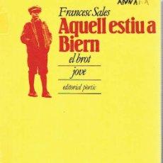 Libros de segunda mano: AQUELL ESTIU A BIERN. - FRANCESC SALES.. Lote 56357462